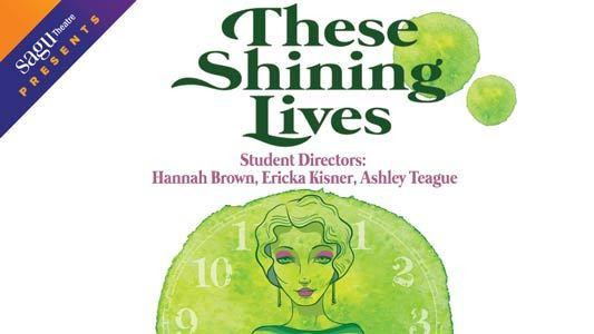"SAGU Theatre presents ""These Shining Lives"" on April 24-26, 2015"